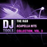 The R&B Acapella Hits Collection, Vol. 3