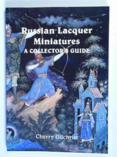 Russian lacquer miniatures: a collector's guide