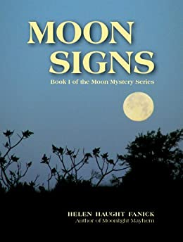 Moon Signs (Moon Mystery Series Book 1) by [Haught Fanick, Helen]