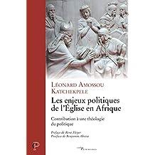 Les enjeux politiques de l'Église en Afrique : Contribution à une théologie du politique (Cerf Patrimoines) (French Edition)