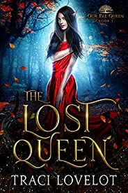 The Lost Queen: A Fantasy Romance (Our Fae Queen Book 1) (English Edition)