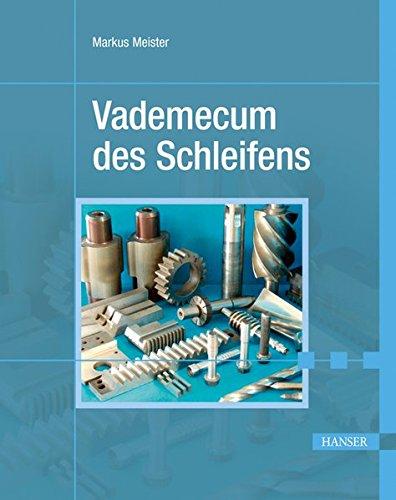 Vademecum des Schleifens Gebundenes Buch – 12. Januar 2012 Markus Meister 3446426183 Fertigungstechnik Metallurgie