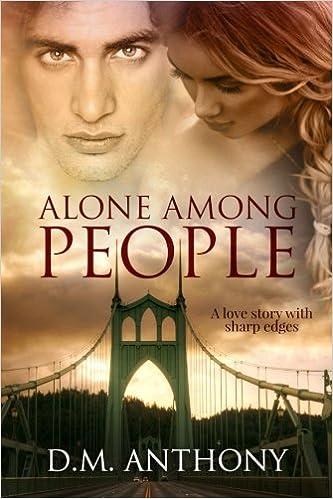 Alone Among People: D  M  Anthony: 9781478399605: Amazon com