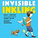 Invisible Inkling Audiobook by Emily Jenkins, Harry Bliss Narrated by Michael Goldstrom