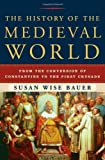 """""""The History of the Medieval World From the Conversion of Constantine to the First Crusade"""" av Susan Wise Bauer"""
