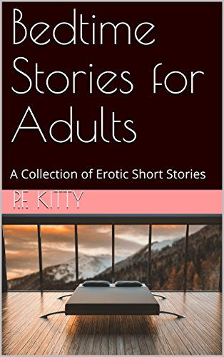 Bedtime Stories for Adults: A Collection of Erotic Short Stories (English Edition)