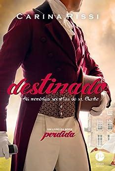 Destinado - Perdida - vol. 3: As memórias secretas do Sr. Clarke (Portuguese Edition) by [Rissi, Carina]
