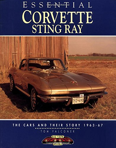 Essential Corvette Sting Ray: The Cars and Their Story ()