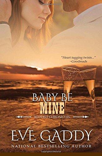 Baby Be Mine: Redfish Chronicles Book 7 (Volume 7) pdf epub