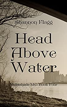 Head Above Water (Nightshade MC Book 4) by [Flagg, Shannon]