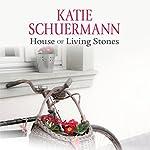 House of Living Stones | Katie Schuermann