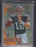 2010 Topps Chrome Colt McCoy Browns Rookie Football Card #C70