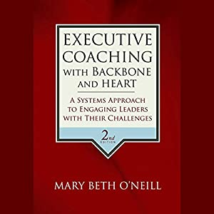 Executive Coaching with Backbone and Heart Audiobook