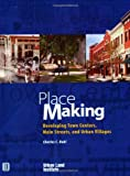img - for Place Making: Developing Town Centers, Main Streets, and Urban Villages book / textbook / text book