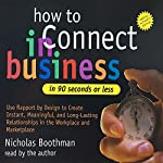How to Connect in Business in 90 Seconds or Less | Nicholas Boothman