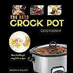 Keto Crock Pot Cookbook | Cameron Walker