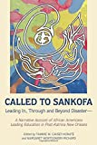 img - for Called to Sankofa: Leading In, Through and Beyond Disaster A Narrative Account of African Americans Leading Education in Post-Katrina New Orleans (Black Studies and Critical Thinking) book / textbook / text book
