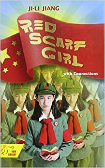 Red Scarf Girl: with Connections- a Memoir of the Cultural ...