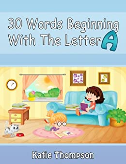 30 Words Beginning With The Letter A by [Thompson, Katie]