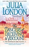 The Dangers of Deceiving a Viscount, Julia London, 1476787360