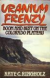 Uranium Frenzy, Raye C. Ringholz, 0393026442