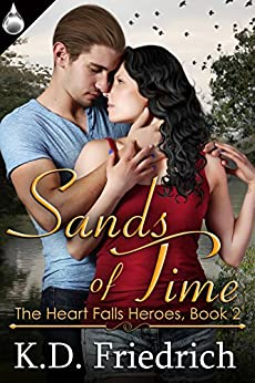 Sands of Time (The Heart Falls Heroes Book 2) by [Friedrich, K.D.]