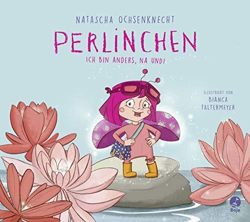 Perlinchen - Ich bin anders, na und! Gebundenes Buch – 7. Februar 2018 Natascha Ochsenknecht Bianca Faltermeyer Boje 3414825015