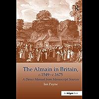 The Almain in Britain, c.1549-c.1675: A Dance Manual from Manuscript Sources book cover