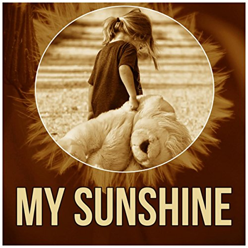 My Sunshine - Favourite Sleeptime Songs for Your