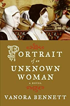 Portrait of an Unknown Woman: A Novel by [Bennett, Vanora]