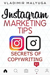 INSTAGRAM MARKETING TIPS: Secrets of Copywriting for Instagram. Discover the Secrets of Copywriting on Instagram Practical Manual, Increase Your Sales of Goods and Services.