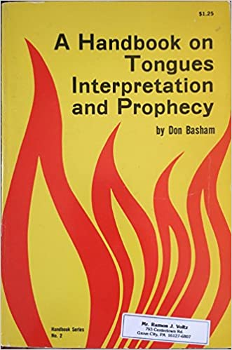 A handbook on tongues, interpretation and prophecy: 27 questions and answers on the inspirational gifts of the Holy Spirit (Handbook series): Don Basham: ...