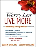 Worry Less, Live More: The Mindful Way through