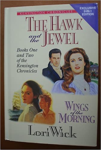 The Hawk The Jewel And Wings Of The Morning Kensington Chronicles