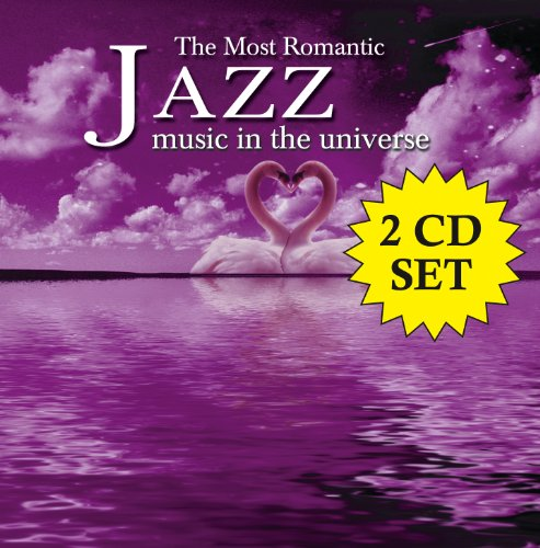 The Most Romantic Jazz Music In The Universe [2 CD]