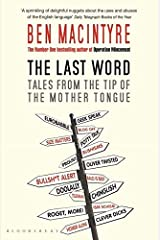 The Last Word: Tales From The Tip Of The Mother Tongue Paperback