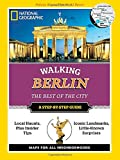 National Geographic Walking Berlin: The Best of the City (National Geographic Walking the Best of the City)