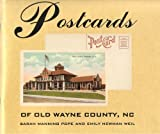 Postcards of Old Wayne County, NC