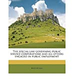 The Special Law Governing Public Service Corporations and All Others Engaged in Public Employment Volume 2 (Paperback) - Common