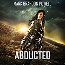 Abducted: Foremid Saga: Starship Magic, Book 3 Audiobook by Mark Brandon Powell Narrated by William Carter