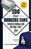 img - for 100 Things Dodgers Fans Should Know & Do Before They Die (100 Things...Fans Should Know) book / textbook / text book