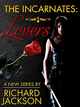 The Incarnates: Lovers (A Tie-In to the Count Albritton Series) by [Jackson, Richard]
