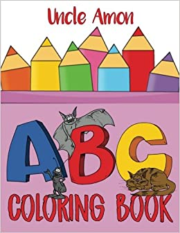ABC Coloring Book: Alphabet Coloring Pages for Kids: Uncle Amon ...