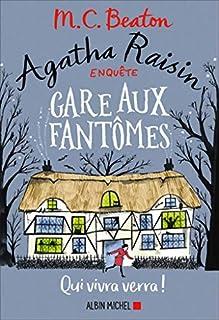 Agatha Raisin enquête 14 : Gare aux fantômes