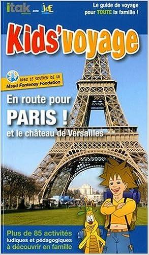 Télécharger en ligne En Route pour Paris et le Château de Versailles epub, pdf