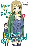 How to Raise a Boring Girlfriend, Vol. 6