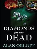 Diamonds for the Dead, Alan Orloff, 1410427455