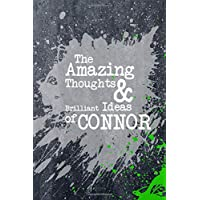 The Amazing Thoughts And Brilliant Ideas Of Connor: A Boys Journal For Young Writers