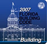 2007 Florida Building Code - Building (International Code Council Series)