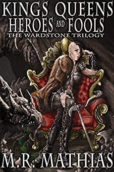 Kings, Queens, Heroes, & Fools: 2016 Modernized Format Edition (The Wardstone Trilogy) by [Mathias, M. R.]